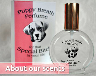 Puppy Breath Perfume For That Special Bitch In Your Life